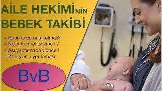 AİLE HEKİMİ BEBEK TAKİBİ ( İdeal Muayene, Aşı , Sağlıklı Çocuk takibi, Yanlış Uygulamalar)
