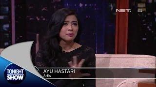 Tonight Show - Ayu Hastari - Artis