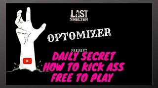 Last shelter survival Free to play secret - Daily Guide and tips