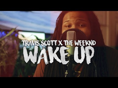 WAKE UP ~ Travis Scott x The Weeknd (Kid Travis Cover ft. Ralph Larenzo)