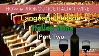 Italian Wine Pronunciation