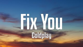 Coldplay - Fix You (Lyrics)