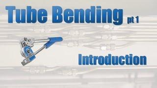 Tube Bending Pt 1 Introduction