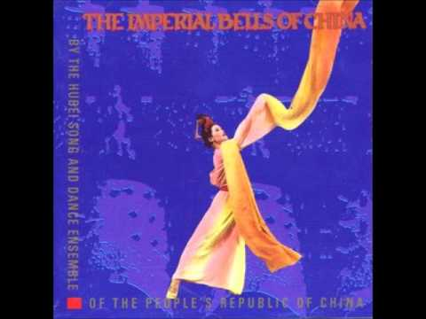 The Hubei Song and Dance Ensemble: The Imperial Bells of China: Chamber Music