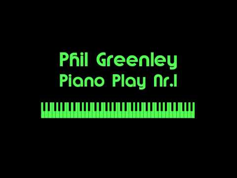 Piano Play Nr.1 - by Phil Greenley