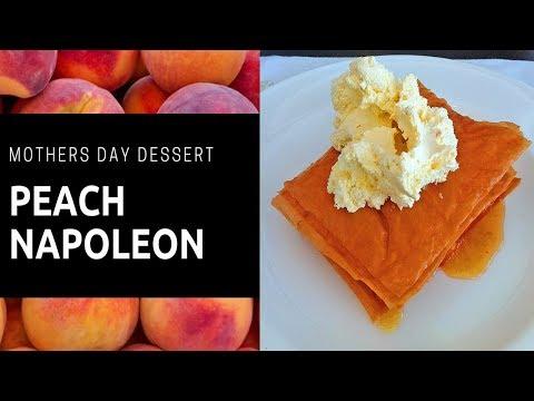 Peach Napoleon Mothers Day Dessert   Fredericksburg Texas Peaches