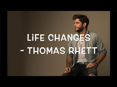Life Changes - Thomas Rhett (Lyrics)
