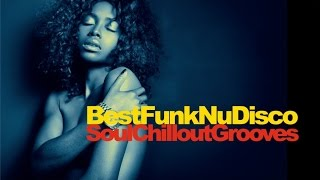 BEST FUNKY HOUSE NU DISCO SOUL CHILLOUT GROOVES - 2 Hours mixed by Cesare