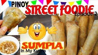 SUMPIYA in My Kusina | STREET FOOD SERIES
