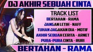 Download lagu DJ AKHIR SEBUAH CINTA 2019 REMIX BERTAHAN MP3
