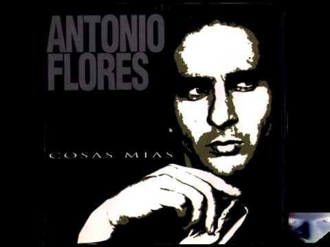 ANTONIO FLORES_COSAS MIAS