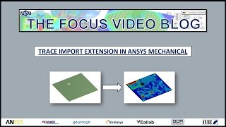 The Focus Video Tips: Trace Import Extension for Analyzing PCBs in ANSYS Mechanical