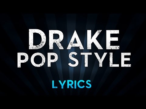 Drake - Pop Style feat. Kanye West & Jay-Z (The Throne) - Lyrics