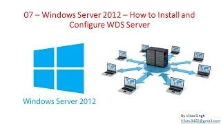 07 – Windows Server 2012 – How to Install and Configure WDS Server
