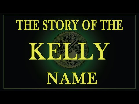 The Story Of The Name Kelly Or O'Kelly