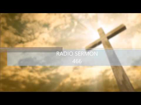 Grace Living Program WCNW Fairfield Ohio Radio Sermon 466