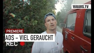 ADS - Viel Geraucht (prod. By HitFellaz) | 16BARS.TV Videopremiere