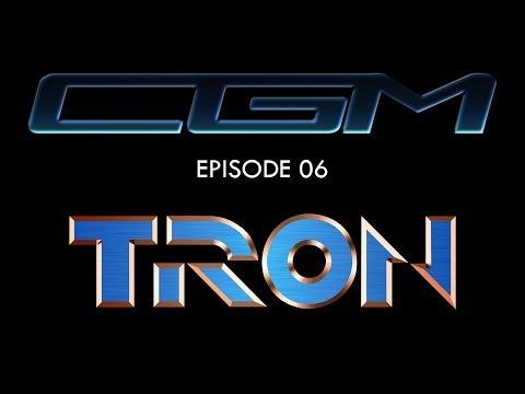 CGM - Episode 06 - TRON