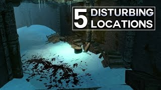 Skyrim - 5 Disturbing Locations
