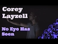 Corey Layzell - No Eye Has Seen