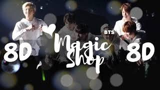 [8D AUDIO]  BTS (방탄소년단) – MAGIC SHOP [USE HEADPHONES 🎧] | BTS | BASS BOOSTED | 8D