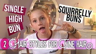 HAIRSTYLES FOR FINE OR THIN HAIR, high bun, space buns | TILLY BEE