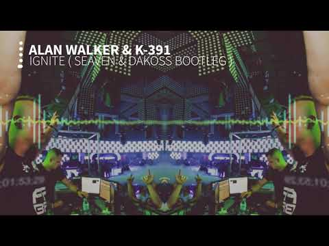 Alan Walker & K-391 - Ignite ( Seaven & Dakoss Bootleg )