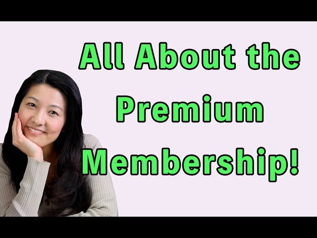 All about the Premium Membership!