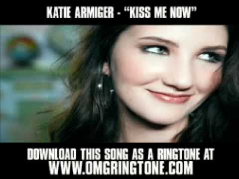 Katie Armiger - _Kiss Me Now_ [ New Video + Lyrics]