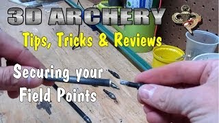 3d archery tips tricks reviews loose field points fix