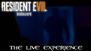 Resident Evil 7: The Live Experience