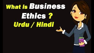What is Business Ethics ? Urdu / Hindi