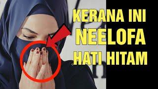 PANAS : NEELOFA DIDAKWA BERHATI HITAM!!
