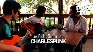 Los Fuckin Sombreros - Charlespunk / El Chico del Pórtico