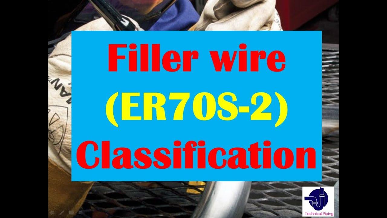 Welding Tips_Filler wire Classification ER70S-2,ER70S-6.etc - YouTube