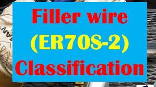 Welding Tips_Filler wire Classification ER70S-2,ER70S-6.etc