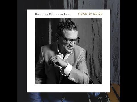 Christos Rafalides Trio // NEAR & DEAR