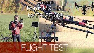DJI Ronin Mx - partie 6 - en vol avec le Matrice 600