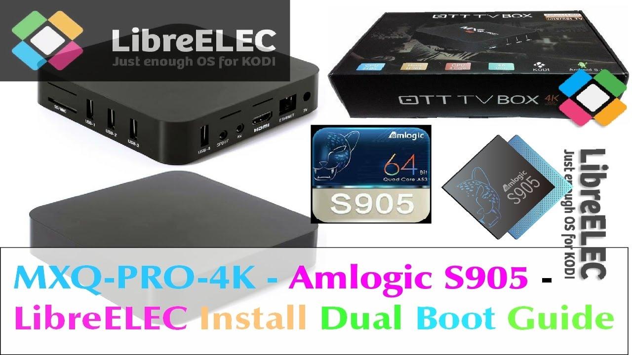 TUTORIAL (S905/S905X): Install LibreELEC On S905/X Amlogic TV boxes