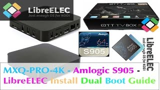 MXQ-PRO 4K AMLOGIC S905 SOC - LibreELEC Install Dual Boot SD Card Tutorial