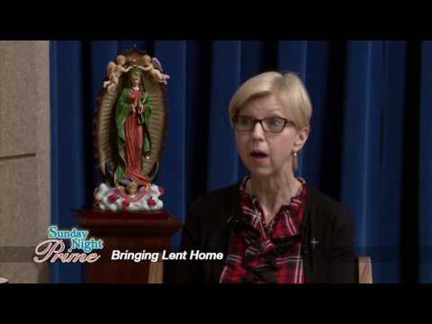 Sunday Night Prime - 2017-02-26 - Bringing Lent Home Pt. 1