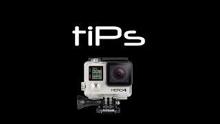 GoPro Hero 4 Tips