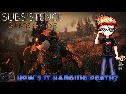Subsistence Game Guide - Your date with Death