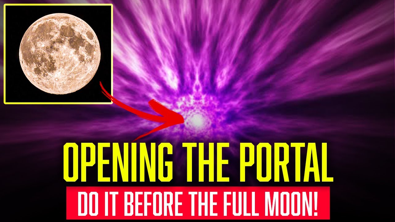 START DOING THIS BEFORE the FULL MOON   OPENING THE PORTAL FOR MANIFESTATION