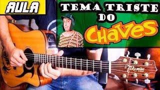 Baixar Aula de Violão Solo - Tema Triste do Chaves (Melodia Completa)