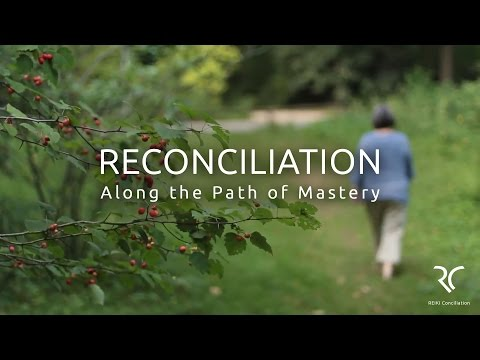 RECONCILIATION   Along the Path of Mastery
