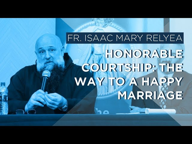 Honorable Courtship: The Way to a Happy Marriage by Fr. Isaac