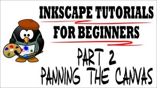 Panning the Canvas - Moving Around the Draw Space - Inkscape Tutorials for Beginners Part 2