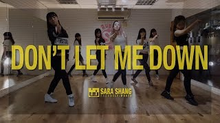 Video The Chainsmokers - Don't Let Me Down (ft. Daya) / Choreography by Sara Shang (SELF-WORTH) download MP3, 3GP, MP4, WEBM, AVI, FLV Maret 2018