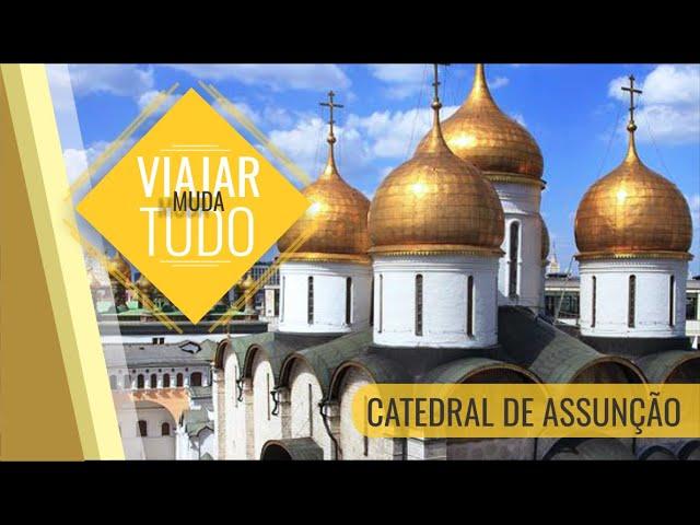 Apresentando a Catedral da Assunção